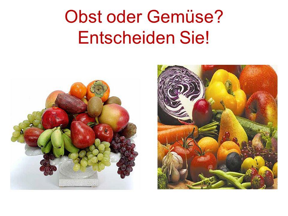 Obst oder Gemüse Entscheiden Sie!