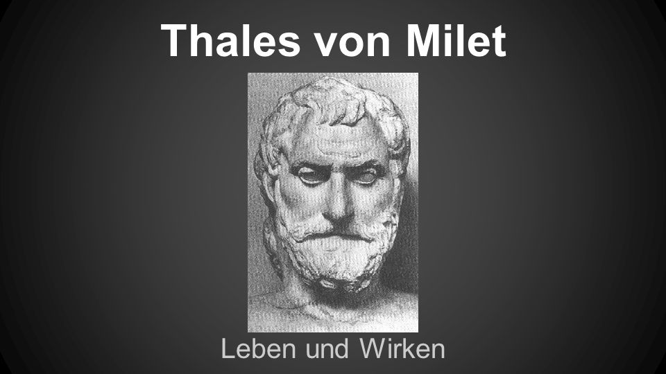Thales von Milet Leben und Wirken