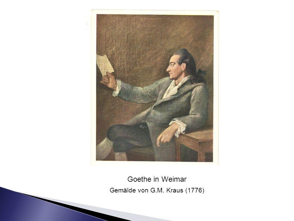 Goethe in Weimar Gemälde von G.M. Kraus (1776)
