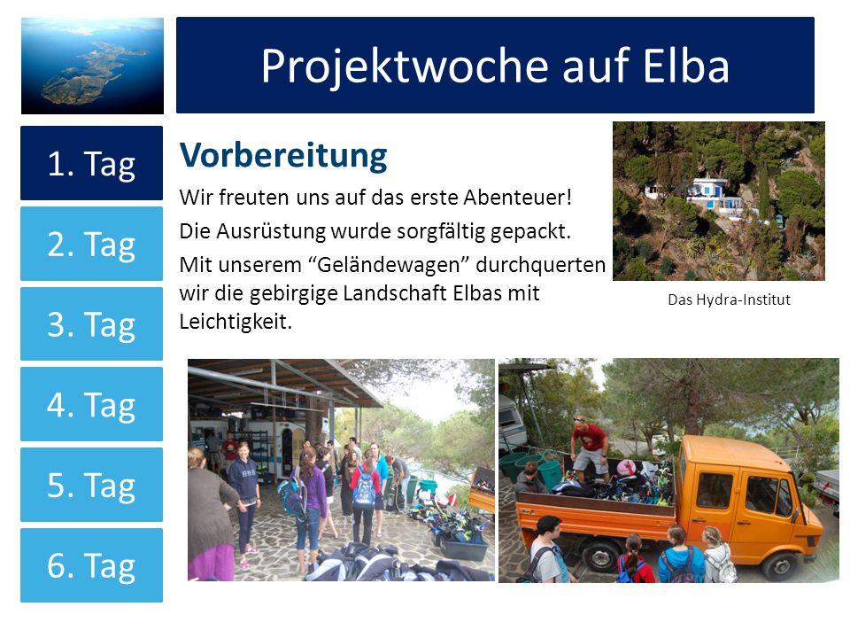 Projektwoche auf Elba Projektwoche auf Elba Vorbereitung 1. Tag 2. Tag