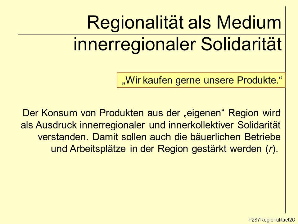 Regionalität als Medium innerregionaler Solidarität