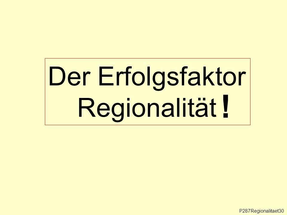 Der Erfolgsfaktor Regionalität ! P287Regionalitaet30