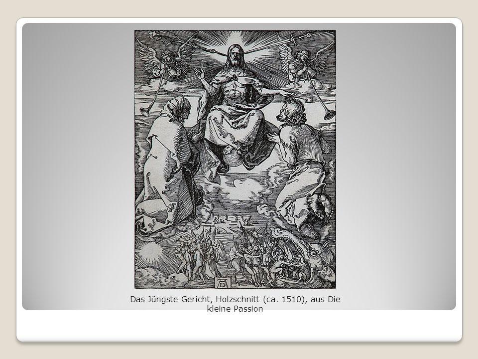 Das Jüngste Gericht, Holzschnitt (ca. 1510), aus Die kleine Passion