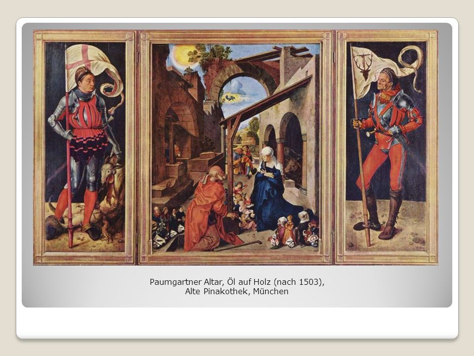Paumgartner Altar, Öl auf Holz (nach 1503), Alte Pinakothek, München