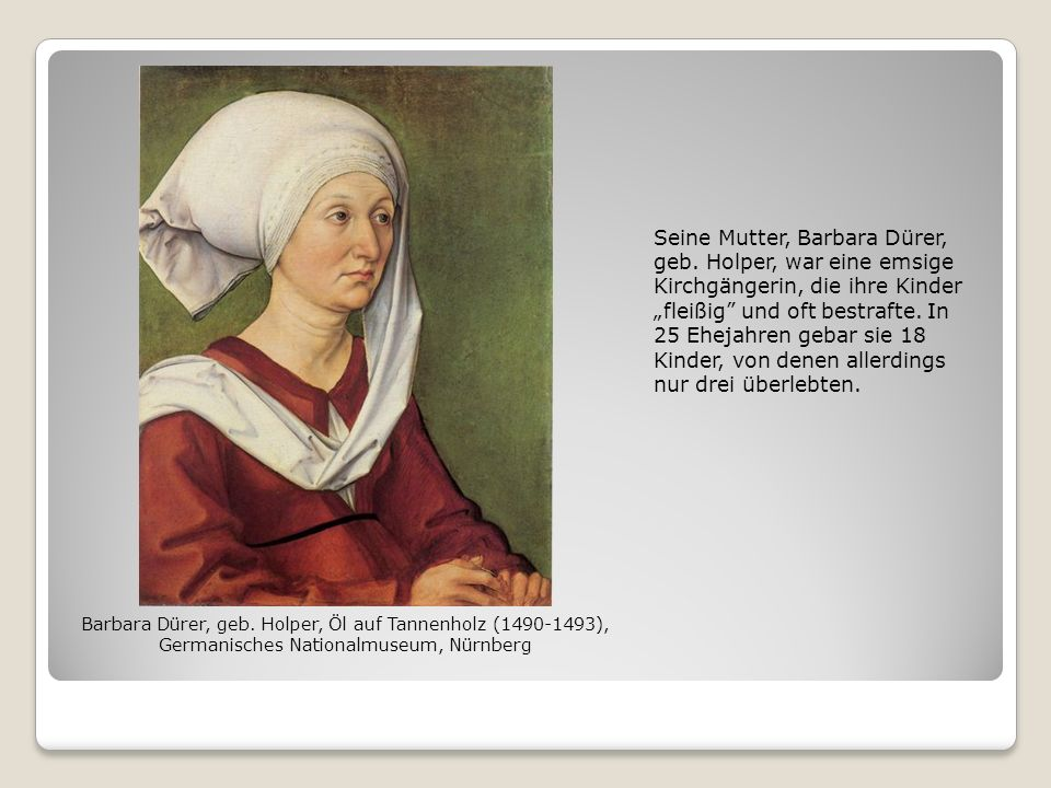 Seine Mutter, Barbara Dürer, geb