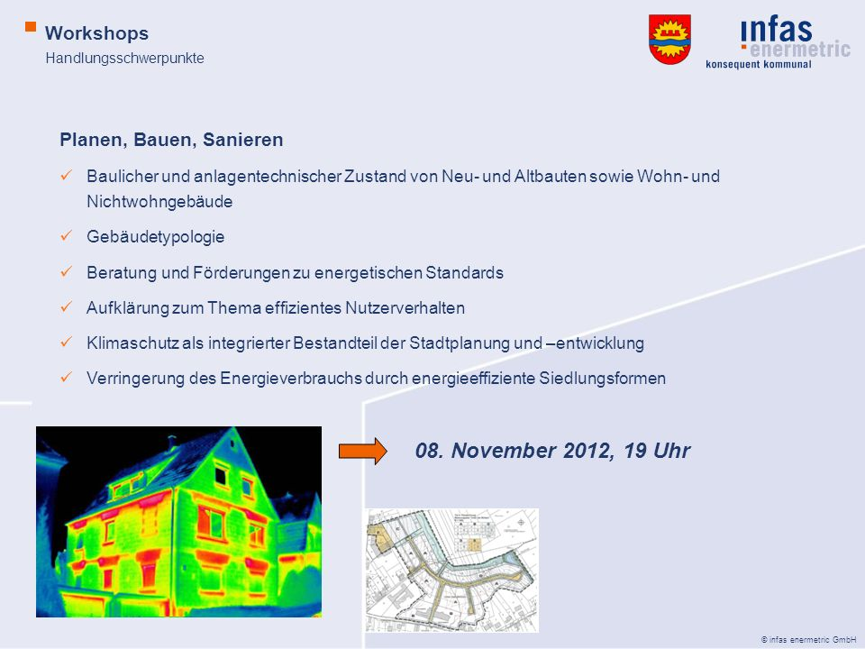 08. November 2012, 19 Uhr Workshops Planen, Bauen, Sanieren