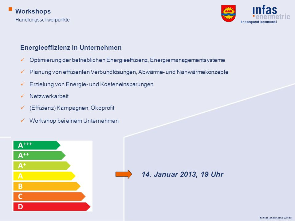 14. Januar 2013, 19 Uhr Workshops Energieeffizienz in Unternehmen