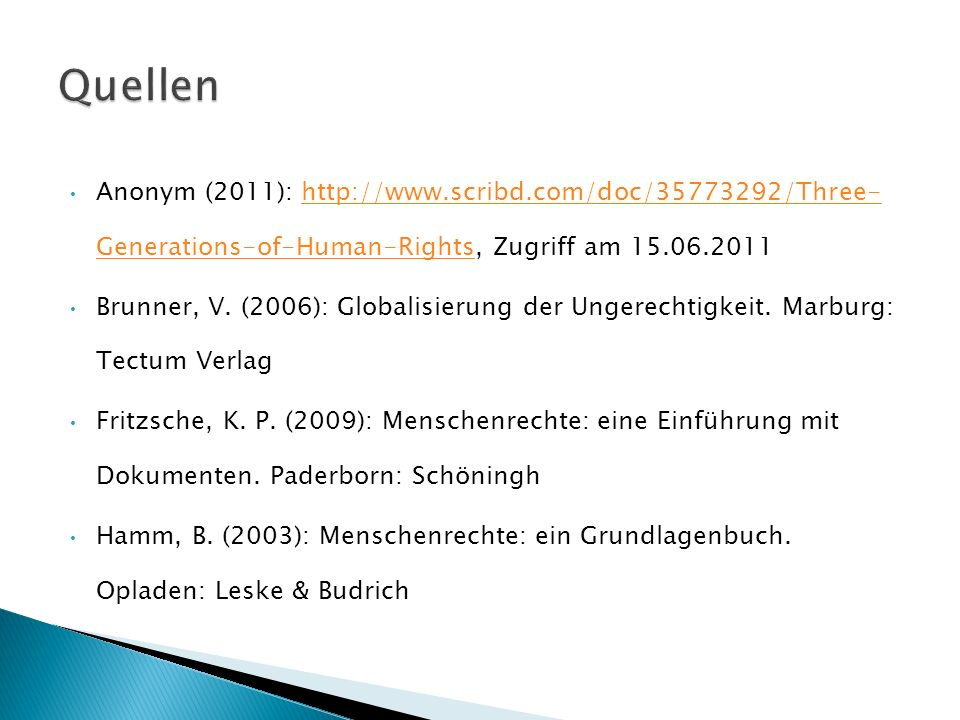 Quellen Anonym (2011): http://www.scribd.com/doc/35773292/Three- Generations-of-Human-Rights, Zugriff am 15.06.2011.