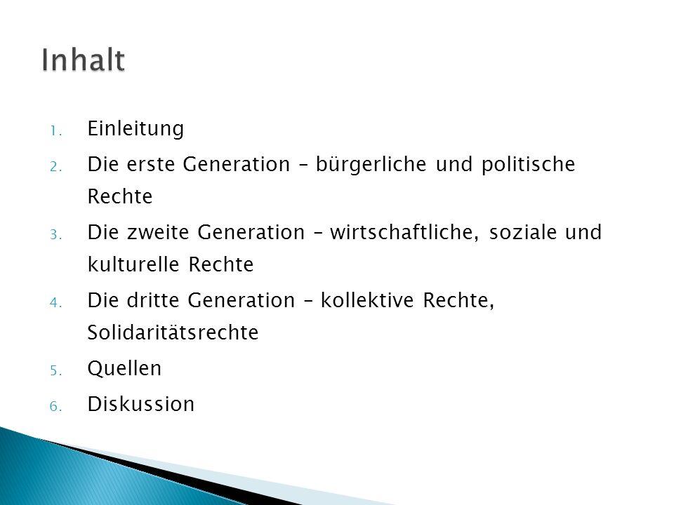 Inhalt Einleitung. Die erste Generation – bürgerliche und politische Rechte.