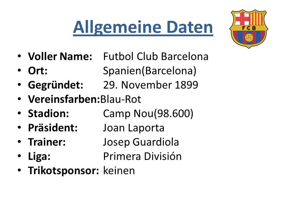 Allgemeine Daten Voller Name: Futbol Club Barcelona