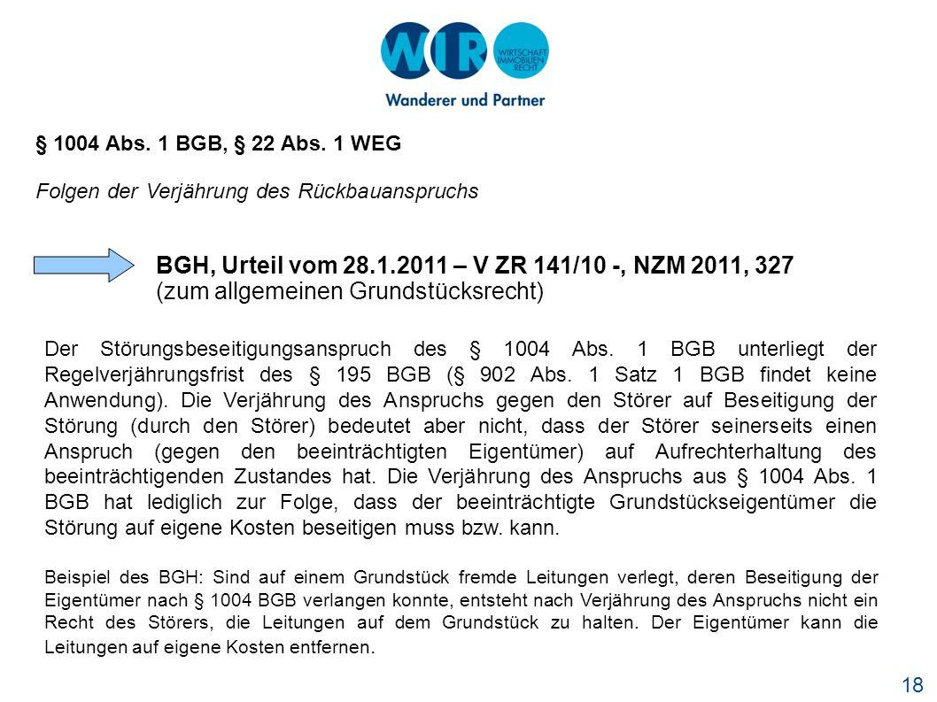 BGH, Urteil vom 28.1.2011 – V ZR 141/10 -, NZM 2011, 327