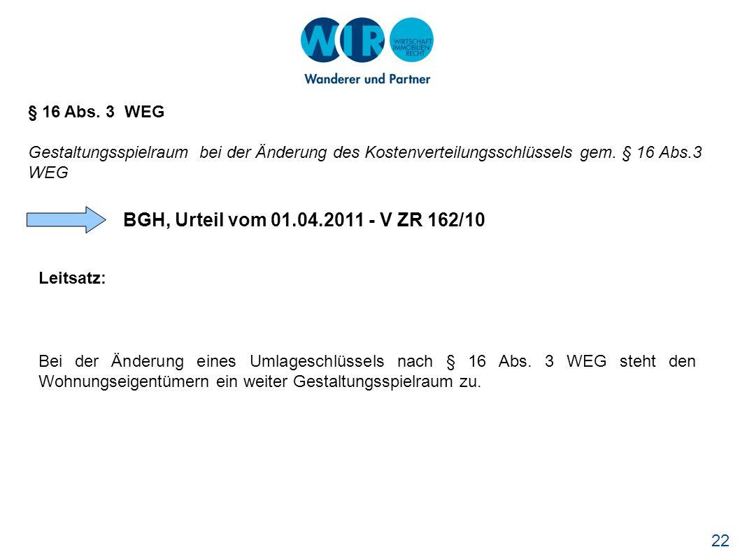 BGH, Urteil vom 01.04.2011 - V ZR 162/10 § 16 Abs. 3 WEG