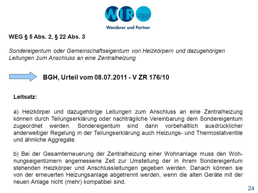 BGH, Urteil vom 08.07.2011 - V ZR 176/10 WEG § 5 Abs. 2, § 22 Abs. 3