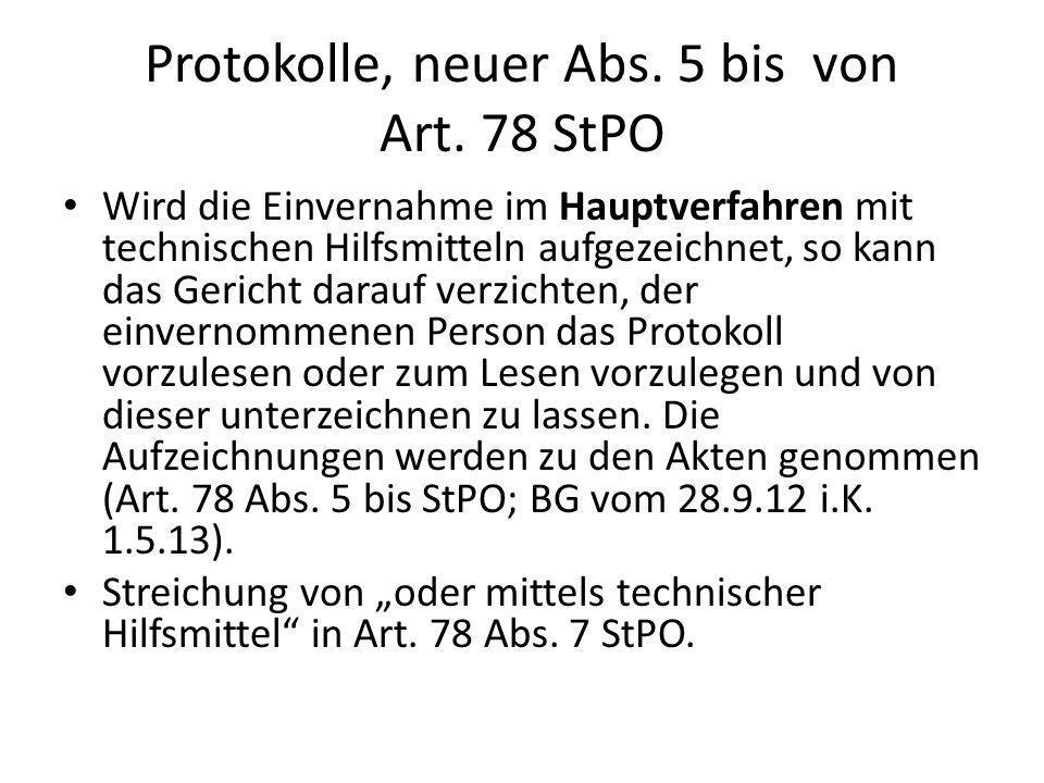 Protokolle, neuer Abs. 5 bis von Art. 78 StPO