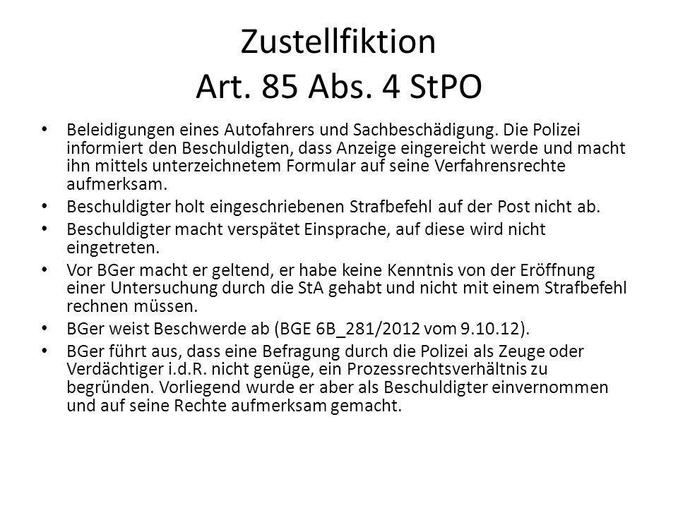 Zustellfiktion Art. 85 Abs. 4 StPO