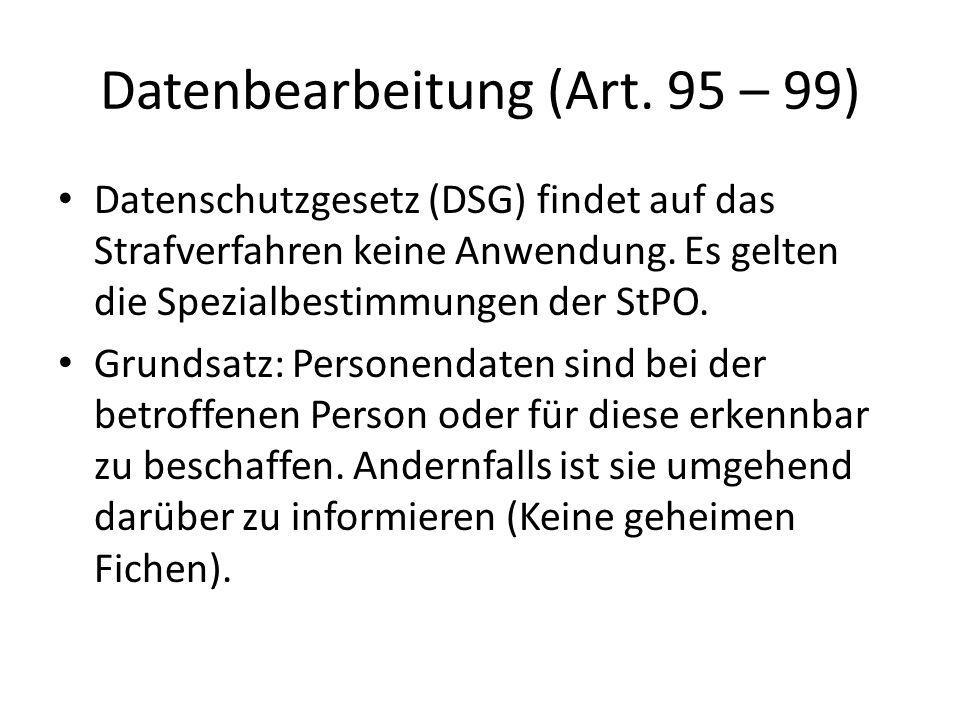 Datenbearbeitung (Art. 95 – 99)