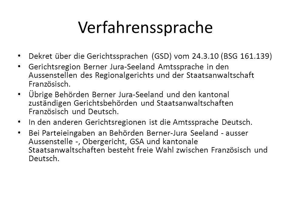 Verfahrenssprache Dekret über die Gerichtssprachen (GSD) vom 24.3.10 (BSG 161.139)
