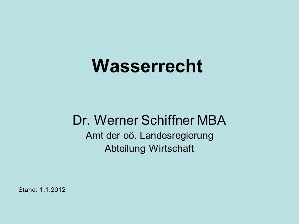 Wasserrecht Dr. Werner Schiffner MBA Amt der oö. Landesregierung