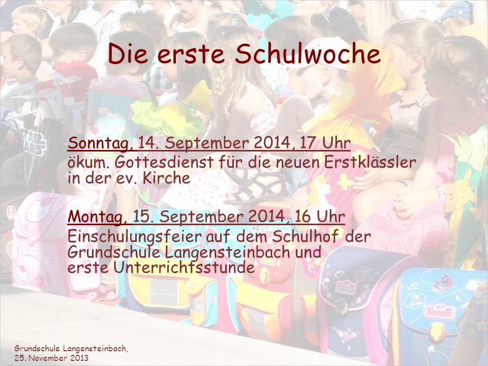 Die erste Schulwoche Sonntag, 14. September 2014, 17 Uhr