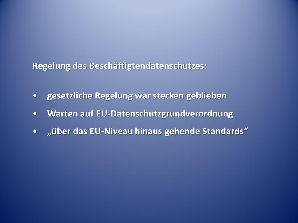 Regelung des Beschäftigtendatenschutzes: