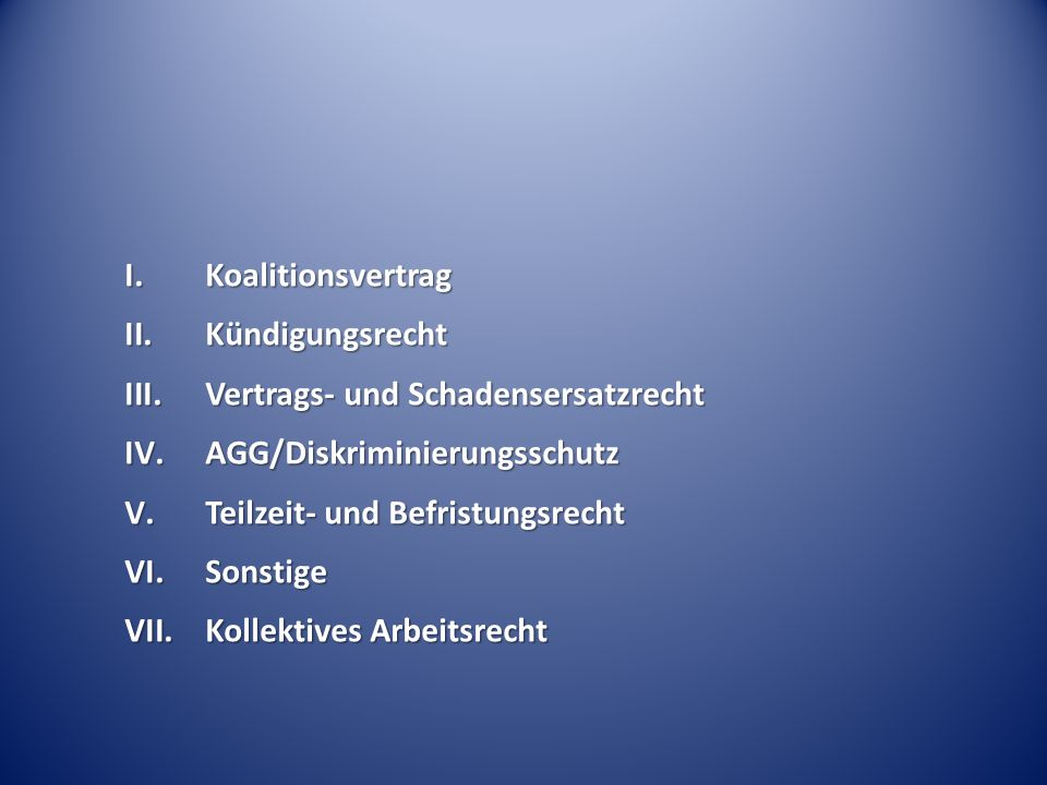 Koalitionsvertrag Kündigungsrecht. Vertrags- und Schadensersatzrecht. AGG/Diskriminierungsschutz.