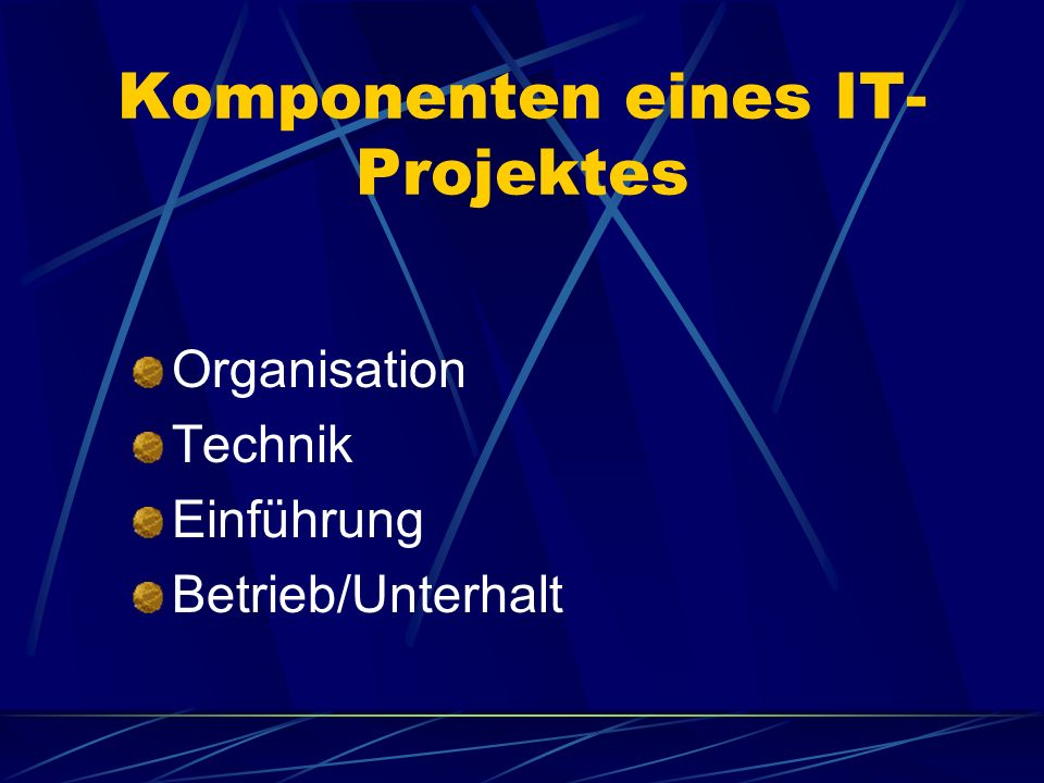 Komponenten eines IT-Projektes
