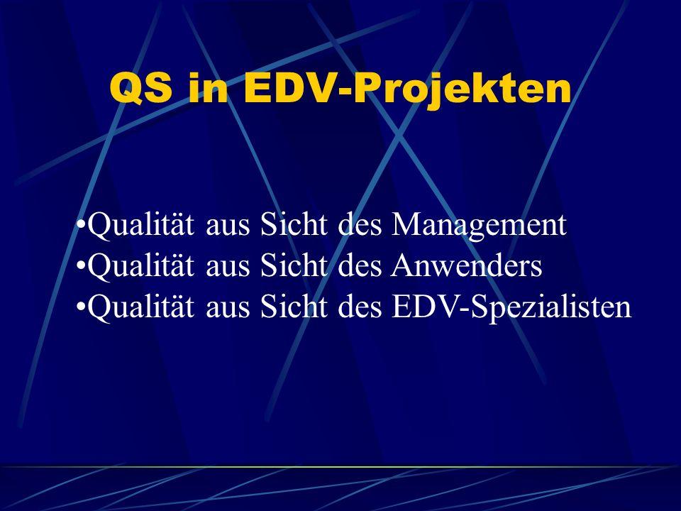 QS in EDV-Projekten Qualität aus Sicht des Management