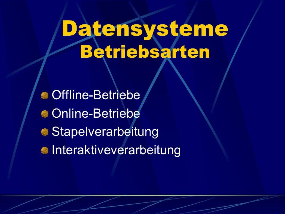 Datensysteme Betriebsarten