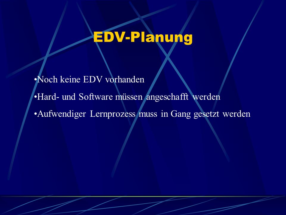 EDV-Planung Noch keine EDV vorhanden