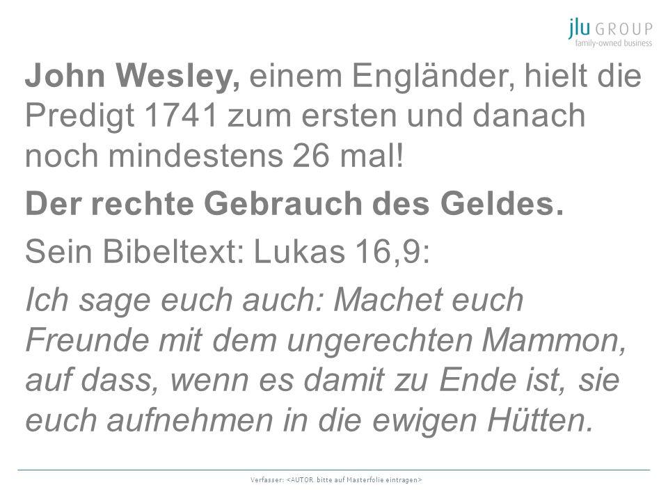 John Wesley, einem Engländer, hielt die Predigt 1741 zum ersten und danach noch mindestens 26 mal.
