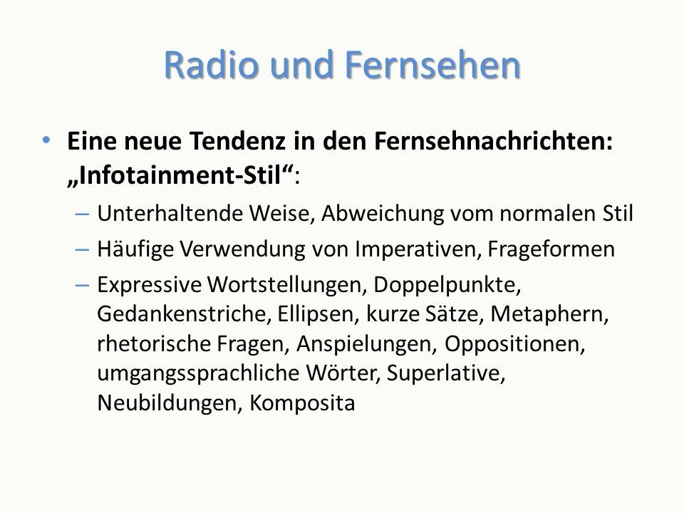 """Radio und Fernsehen Eine neue Tendenz in den Fernsehnachrichten: """"Infotainment-Stil : Unterhaltende Weise, Abweichung vom normalen Stil."""