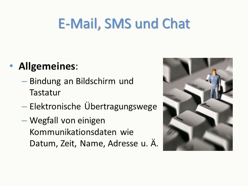 E-Mail, SMS und Chat Allgemeines: Bindung an Bildschirm und Tastatur