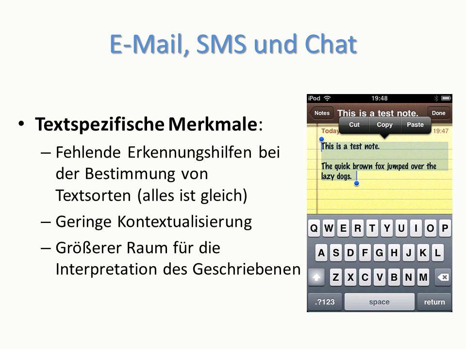 E-Mail, SMS und Chat Textspezifische Merkmale: