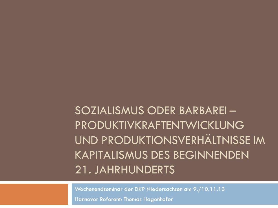 Sozialismus oder Barbarei – Produktivkraftentwicklung und Produktionsverhältnisse im Kapitalismus des beginnenden 21. Jahrhunderts