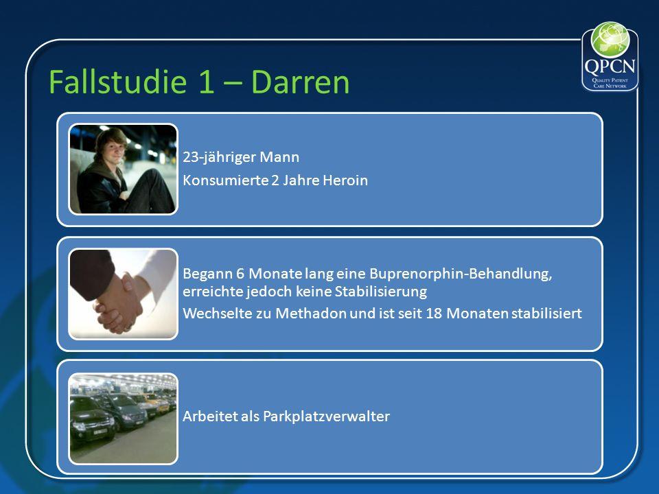 Fallstudie 1 – Darren 23- jähriger Mann. Konsumie rte 2 Jahre Heroin.