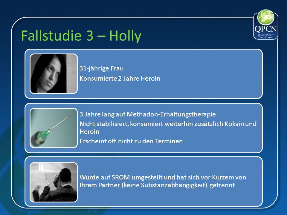 Fallstudie 3 – Holly 3 Jahre lang auf Methado n- Erhaltung stherapie