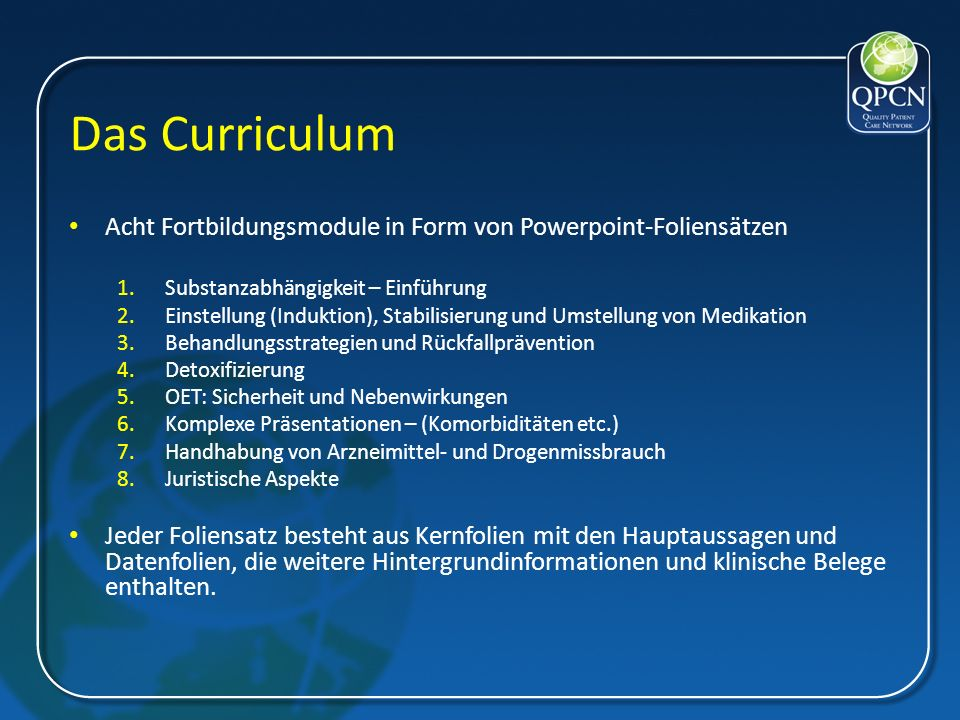 Das Curriculum Acht Fortbildungsmodule in Form von Powerpoint-Foliensätzen. Substanzabhängigkeit – Einführung.