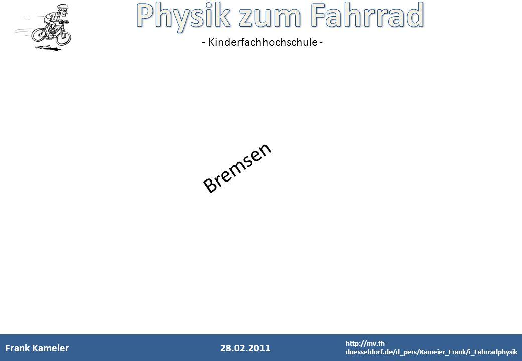 Bremsen Frank Kameier 28.02.2011 http://mv.fh-duesseldorf.de/d_pers/Kameier_Frank/i_Fahrradphysik 2