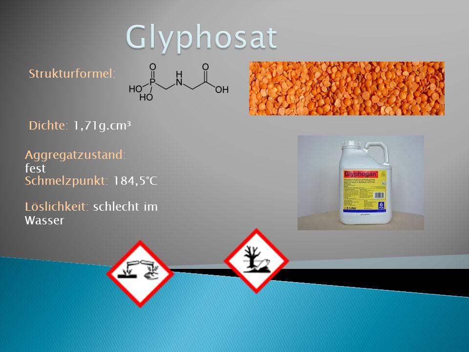 Glyphosat Strukturformel: Dichte: 1,71g.cm³ Aggregatzustand: fest