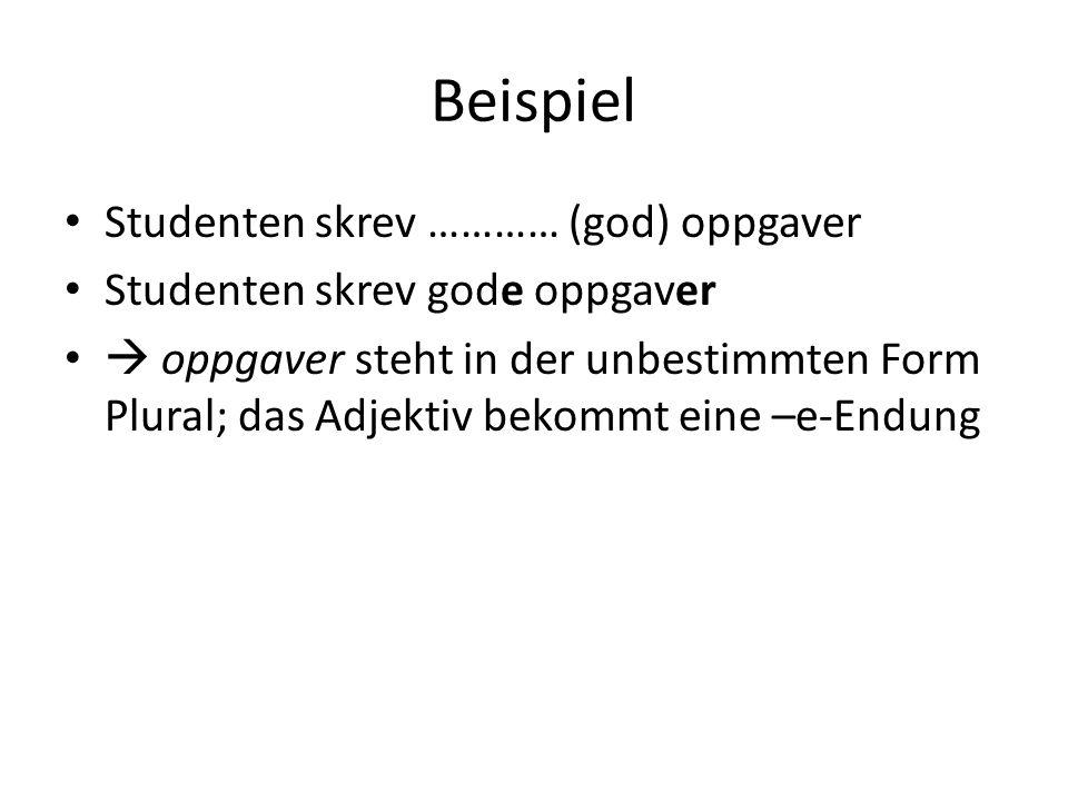 Beispiel Studenten skrev ………… (god) oppgaver