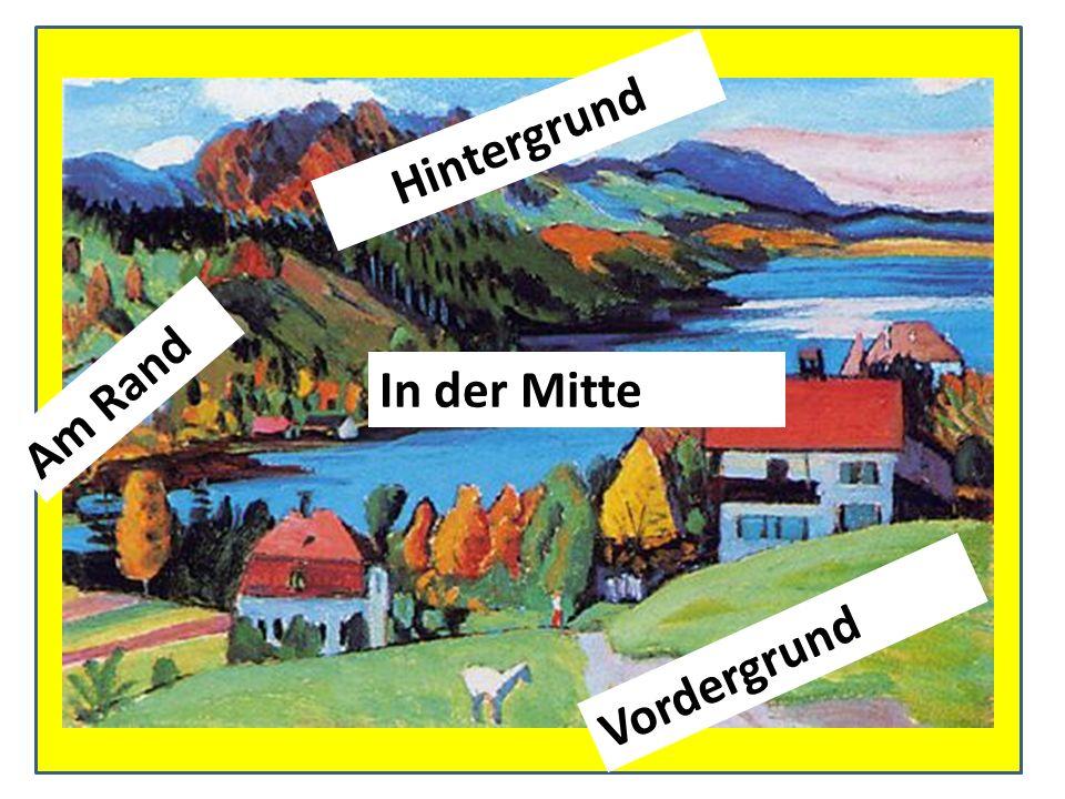 Hintergrund Am Rand In der Mitte Vordergrund