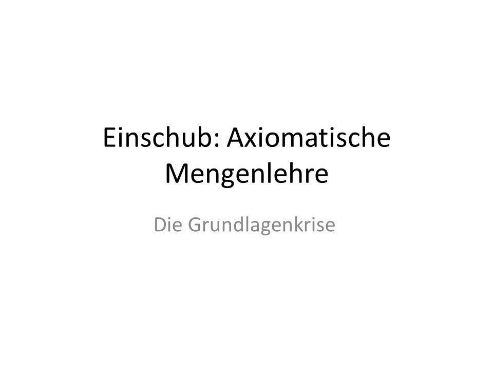Einschub: Axiomatische Mengenlehre