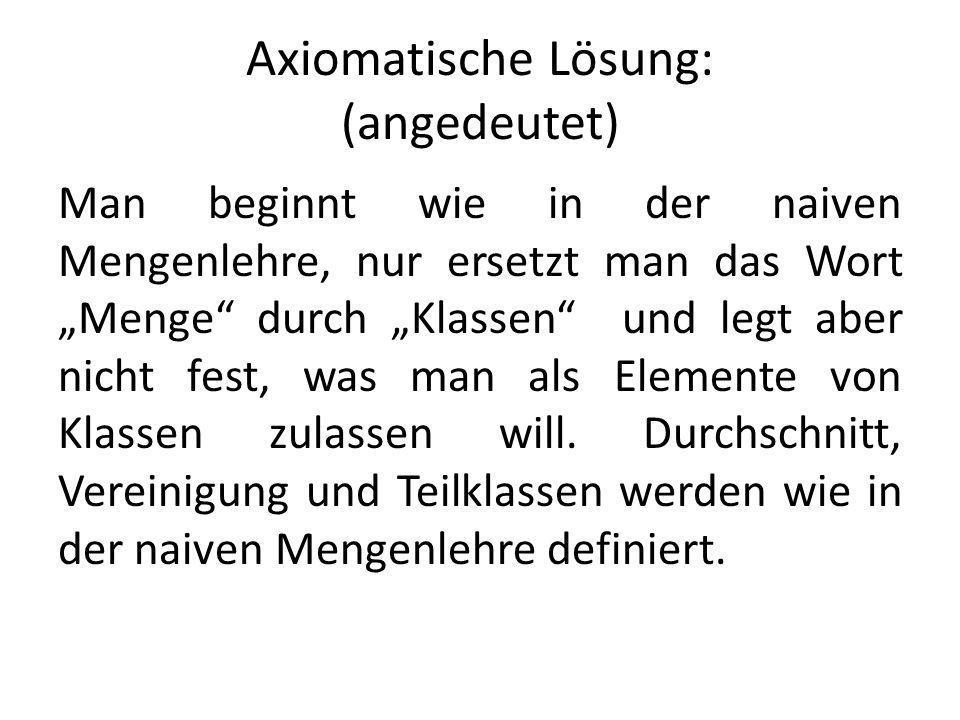 Axiomatische Lösung: (angedeutet)