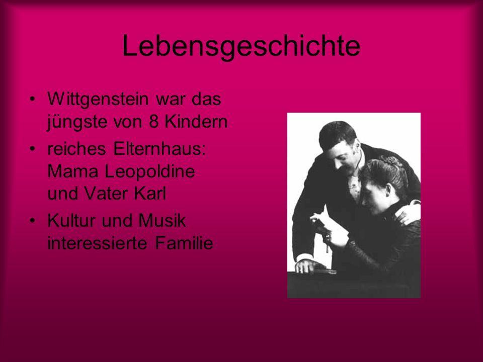 Lebensgeschichte Wittgenstein war das jüngste von 8 Kindern