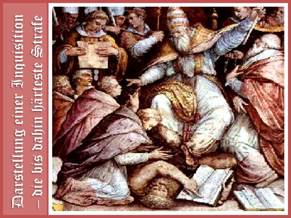 Darstellung einer Inquisition – die bis dahin härteste Strafe
