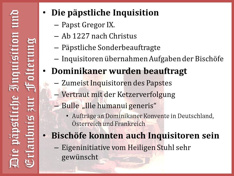 Die päpstliche Inquisition und Erlaubnis zur Folterung