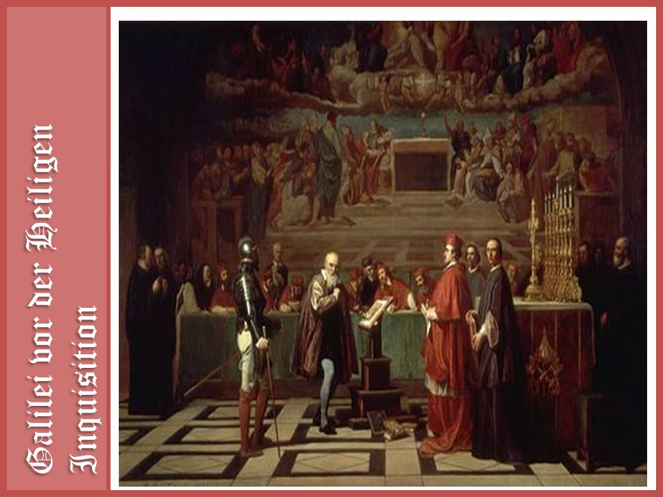 Galilei vor der Heiligen Inquisition
