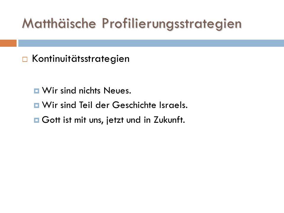 Matthäische Profilierungsstrategien