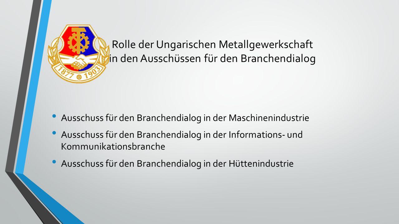 Rolle der Ungarischen Metallgewerkschaft in den Ausschüssen für den Branchendialog