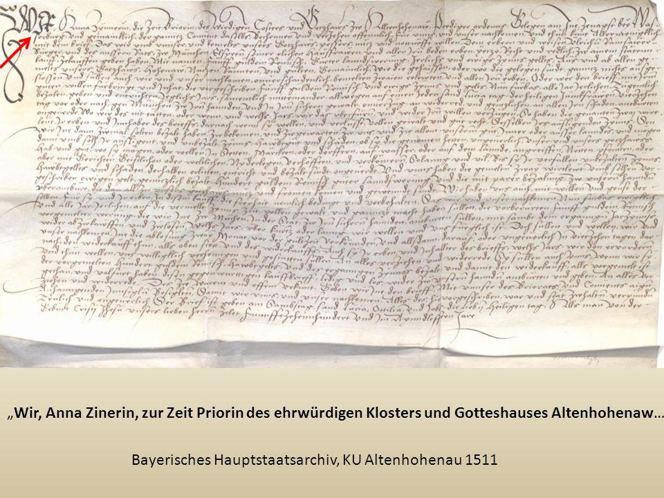 """""""Wir, Anna Zinerin, zur Zeit Priorin des ehrwürdigen Klosters und Gotteshauses Altenhohenaw…"""